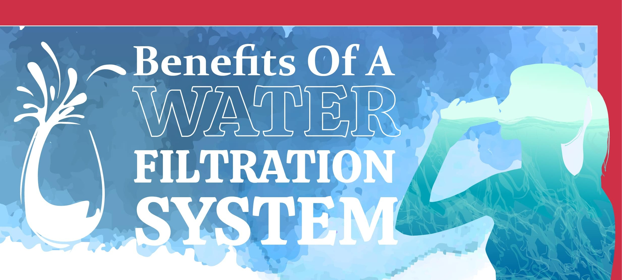 benefits of a water filtration system